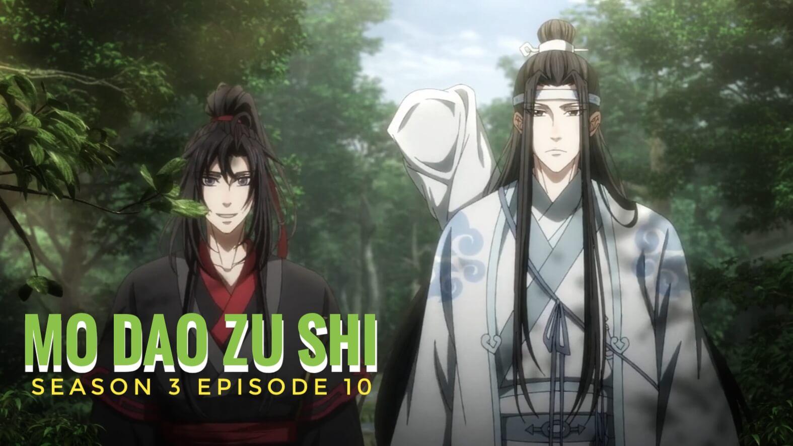 Mo Dao Zu Shi Season 3 Episode 10 Release Date