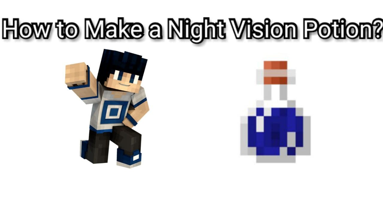 How to Make a Night Vision Potion in Minecraft