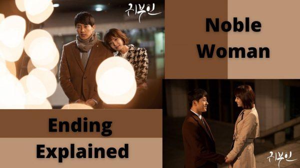 Noble Woman: K-Drama Recap & Ending Explained