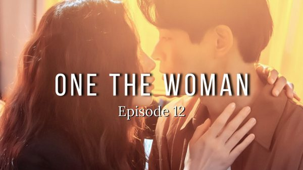 One The Woman Episode 12