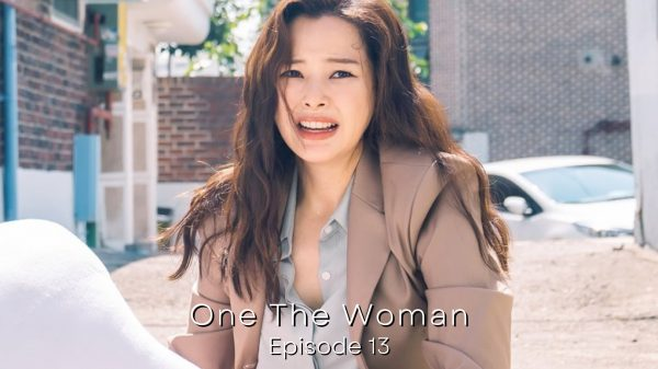 One The Woman Episode 13
