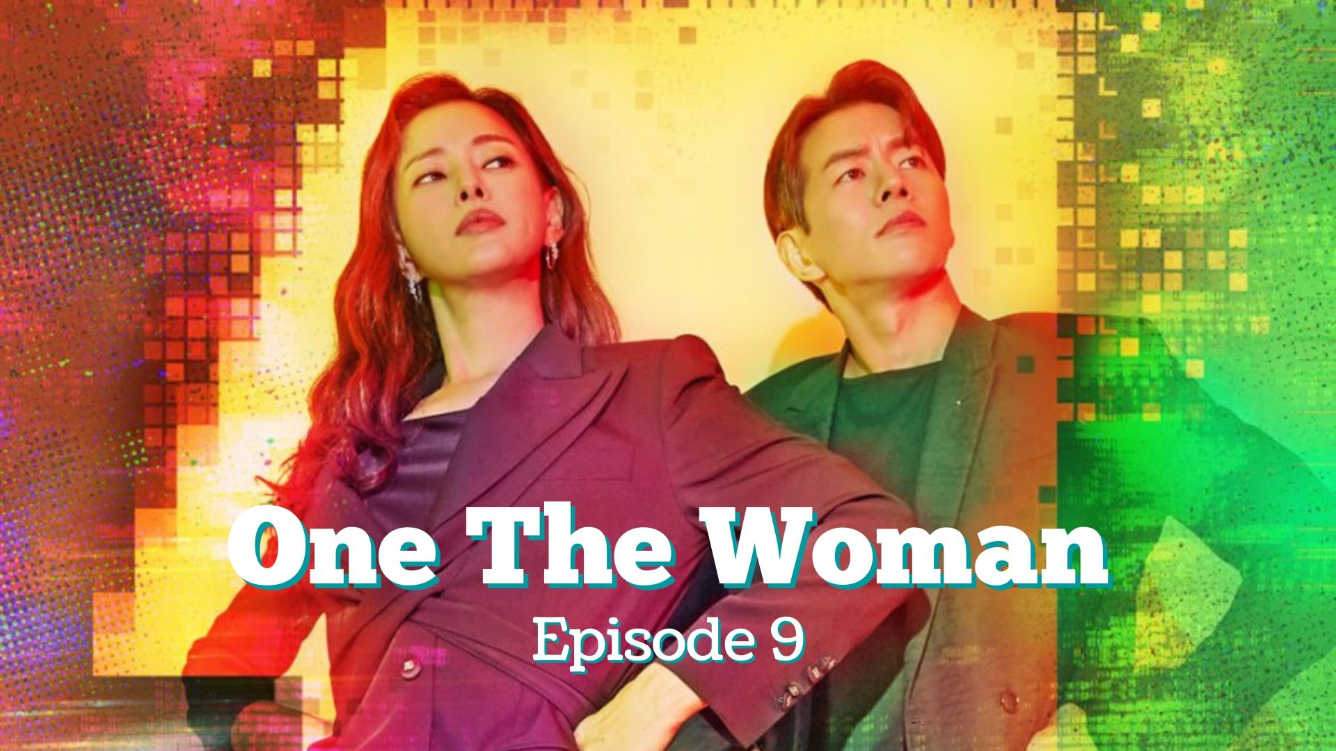 One The Woman Episode 9