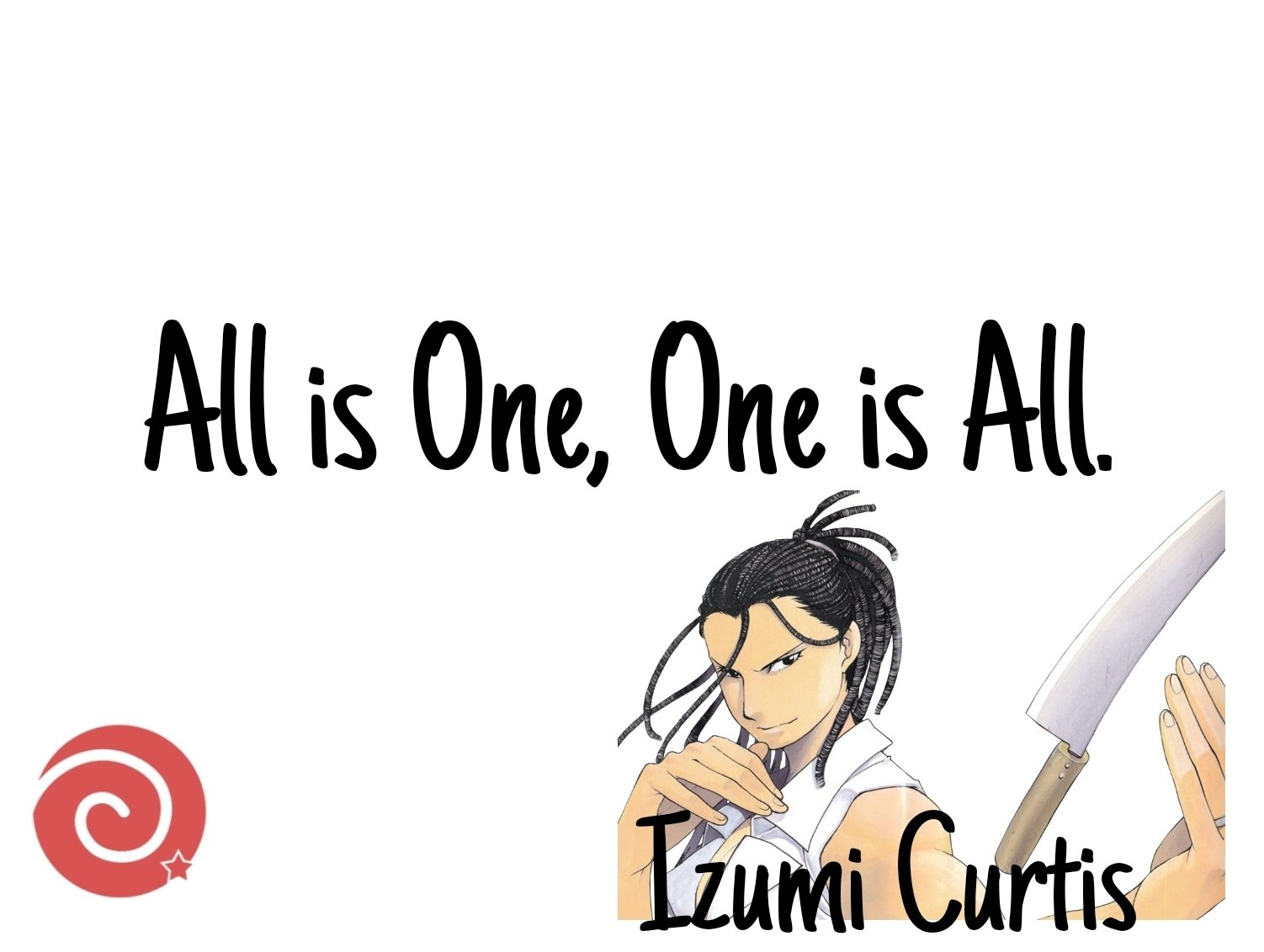Quotes by Izumi Curtis