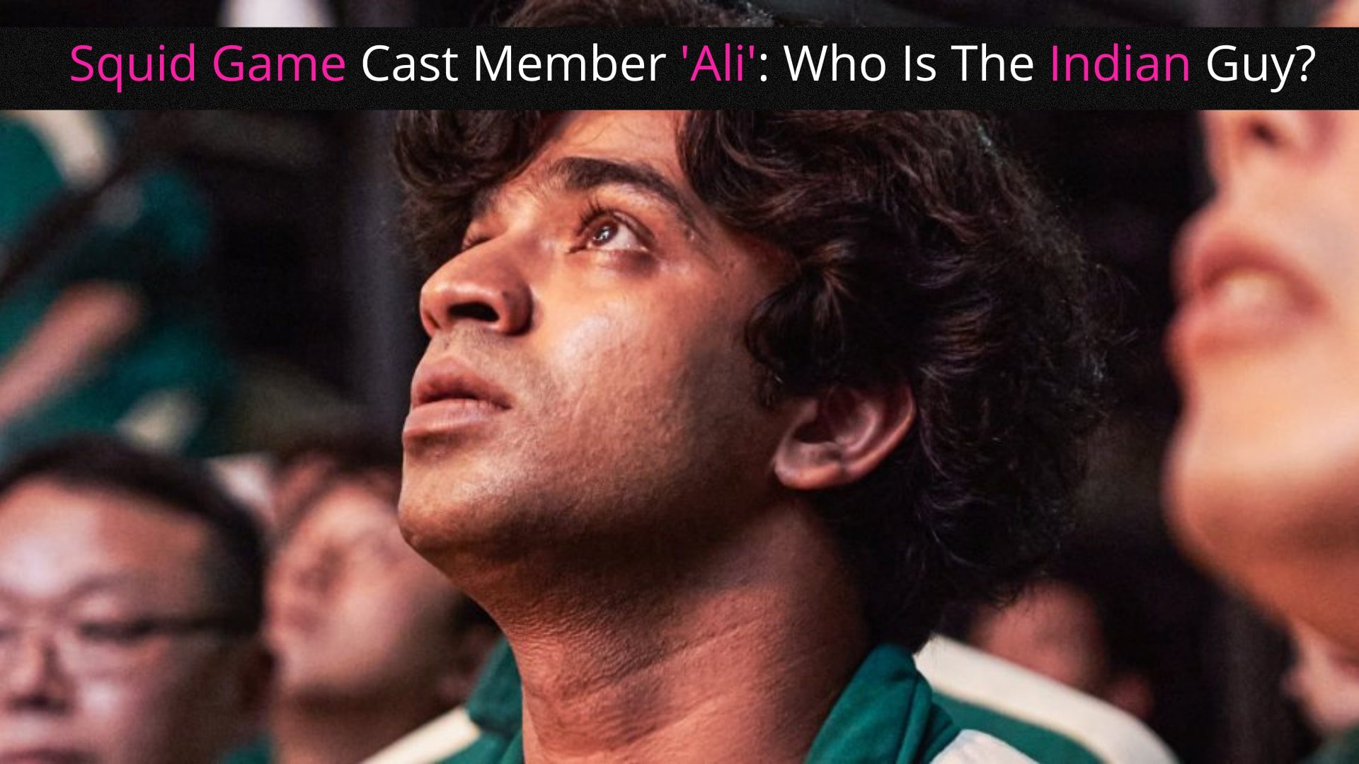 Squid Game Cast Member Ali: Who Is The Indian Guy?