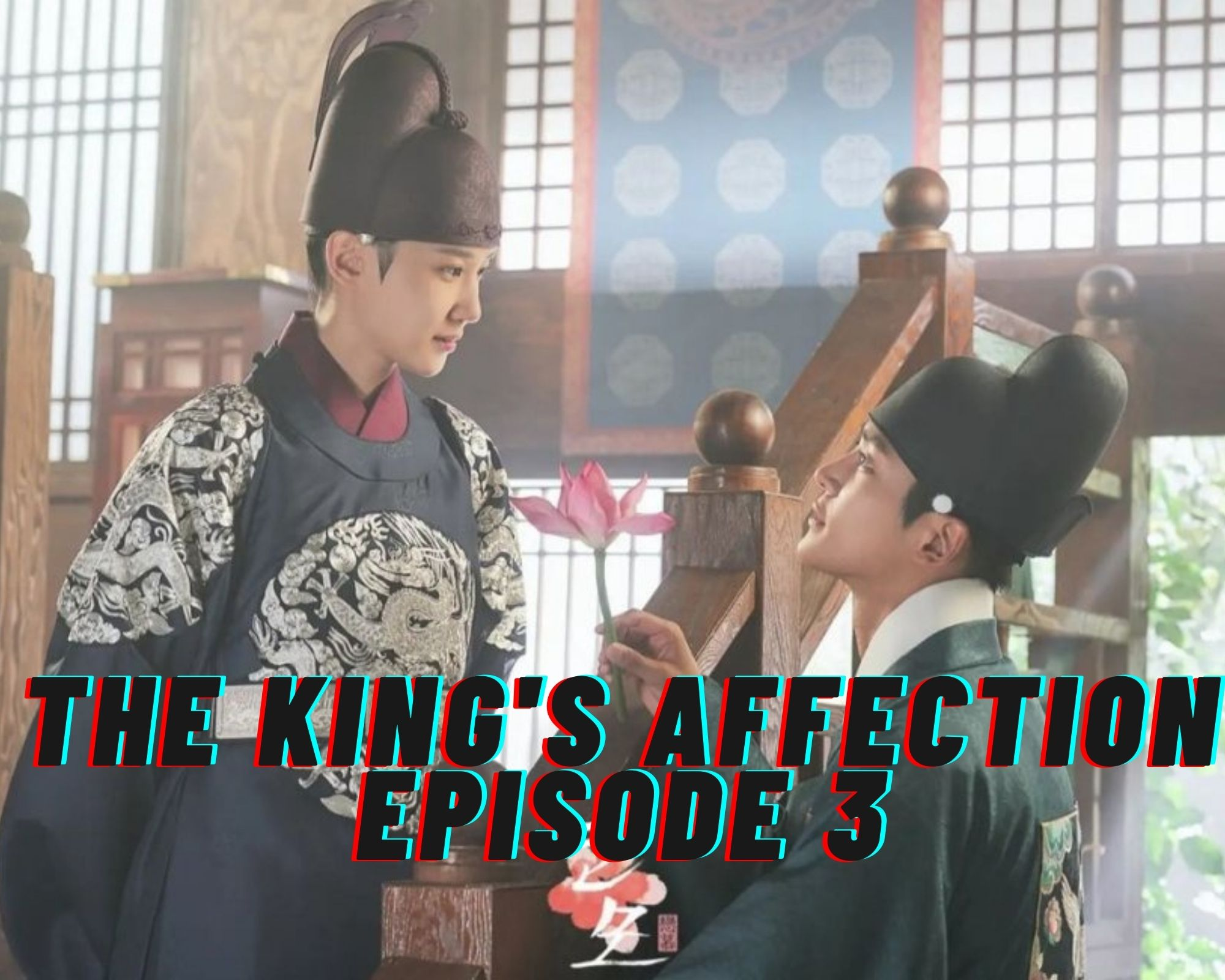 The King's Affection Episode 3