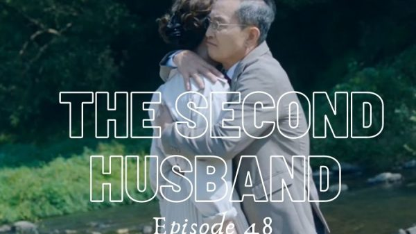 The Second Husband Episode 48