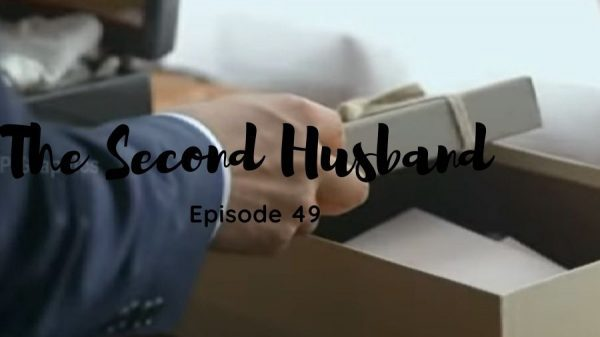 The Second Husband Episode 49
