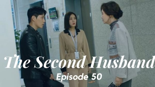 The Second Husband Episode 50