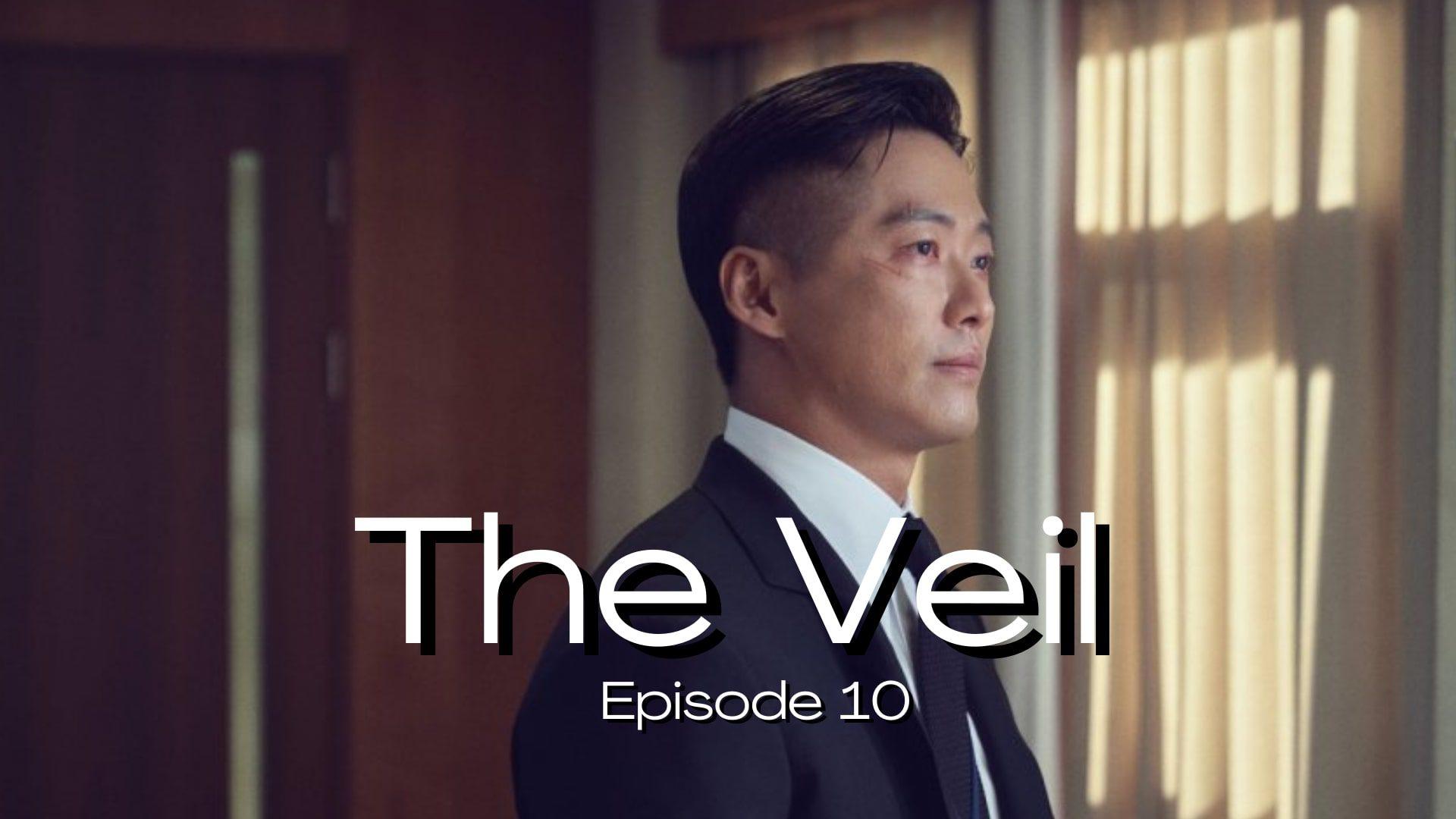 The Veil Episode 10