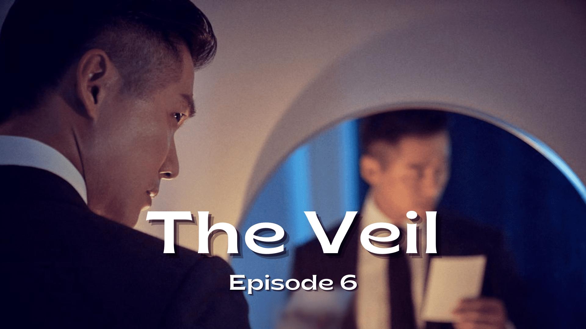 The Veil Episode 6