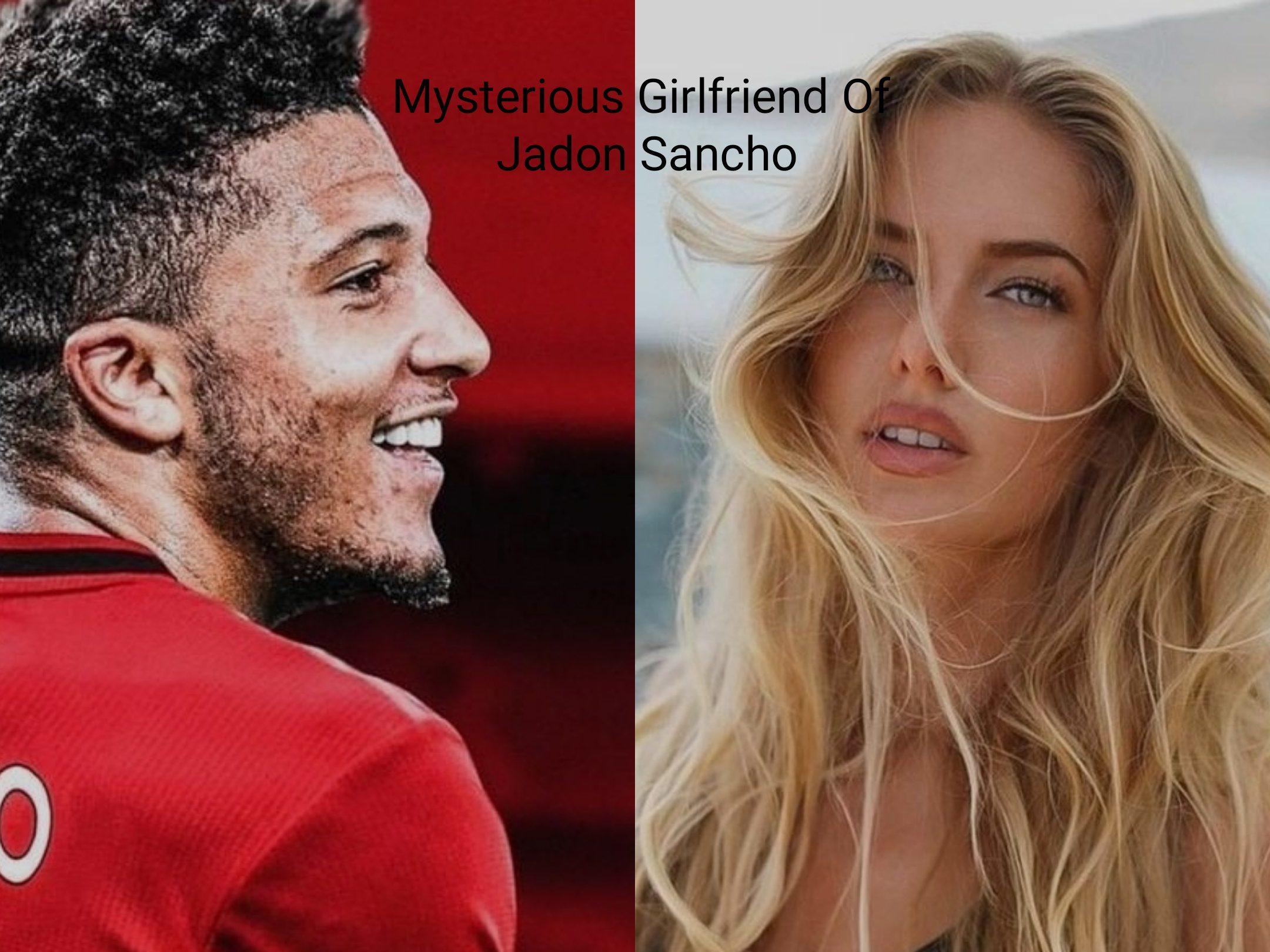 Jadon Sancho Girlfriend