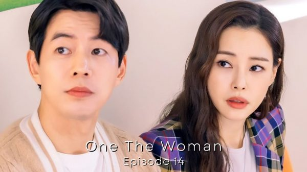 One The Woman Episode 14
