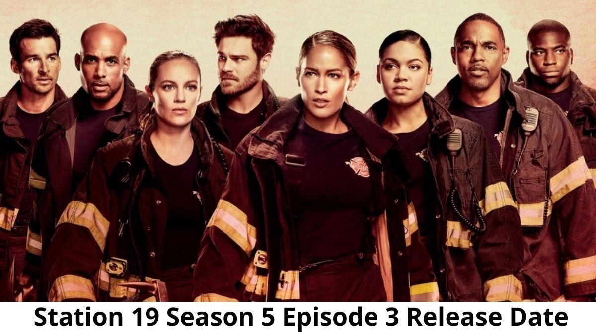 Station 19 Season 5 Episode 3: Release Date, Spoilers & Preview