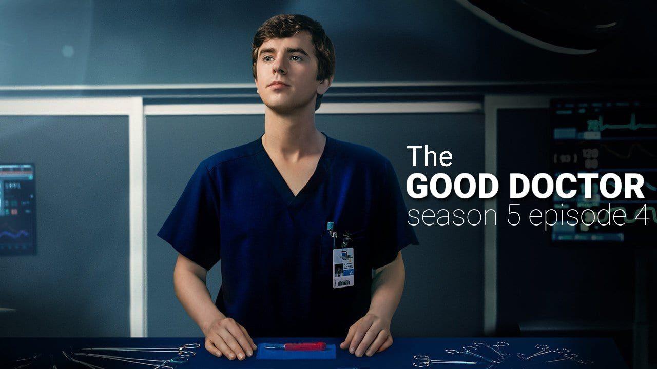 The good Doctor season 5 episode 4 release date