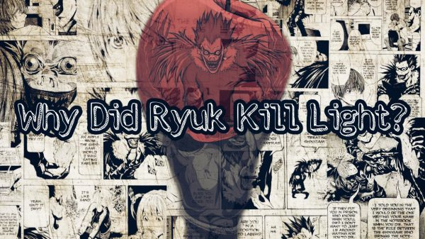 Why did Ryuk kill Light?